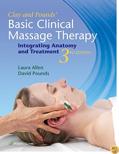 TClay & Pounds' Basic Clinical Massage Therapy: Integrating Anatomy and Treatment
