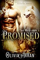 Promised (True Mates, #1) by Olivia Arran