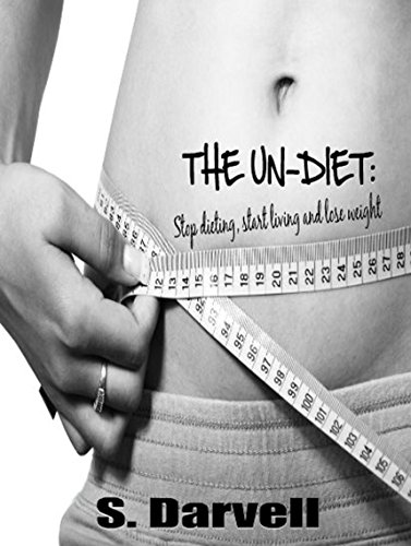 the-un-diet-stop-dieting-start-living-and-lose-weight