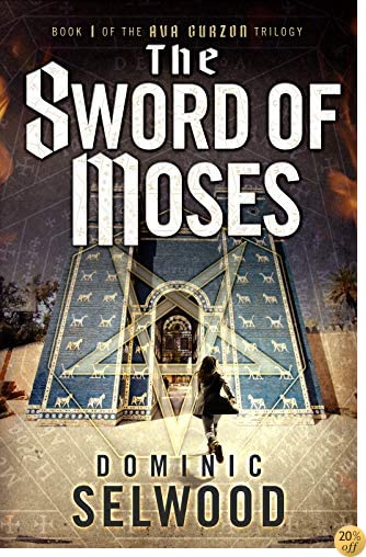 TThe Sword of Moses (An Ava Curzon Thriller)