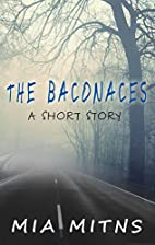 The Baconaces: A Short Story by Mia Mitns