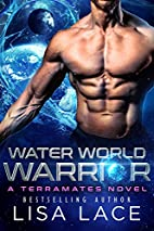 Water World Warrior by Lisa Lace