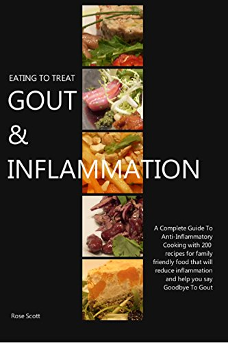 eating-to-treat-gout-inflammation-a-gout-diet-anti-inflammatory-diet-cookbook-with-200-recipes-that-will-relieve-pain-inflammation-help-you-say-goodbye-to-gout