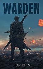 Warden (Blade Asunder Book 3) by Jon Kiln