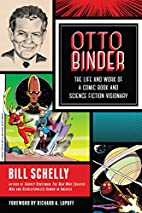 Otto Binder: The Life and Work of a Comic…
