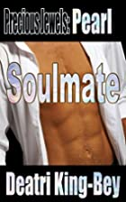 Soulmate (Precious Jewels Book 3) by Deatri…