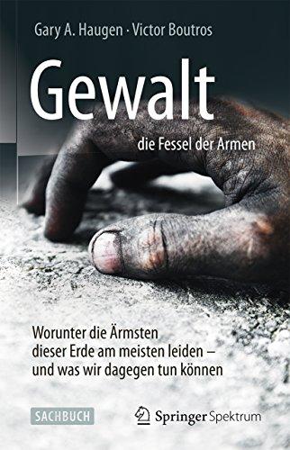 gewalt-die-fessel-der-armen-worunter-die-rmsten-dieser-erde-am-meisten-leiden-und-was-wir-dagegen-tun-knnen-german-edition
