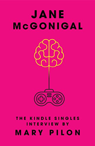 jane-mcgonigal-the-kindle-singles-interview-kindle-single