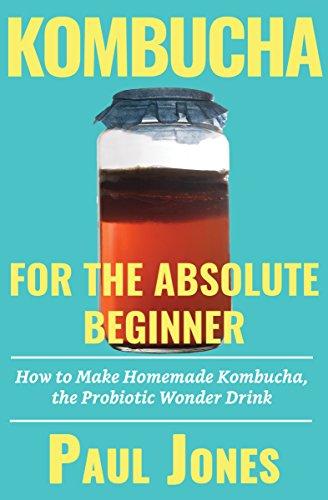 kombucha-for-the-absolute-beginner-how-to-make-homemade-kombucha-the-probiotic-wonder-drink-dumb-vegan-recipes-book-7