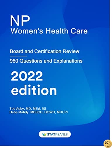 NP Women's Health Care: Specialty Review and Self-Assessment (StatPearls Review Series Book 303)