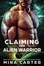Claiming Her Alien Warrior (Warriors of the…
