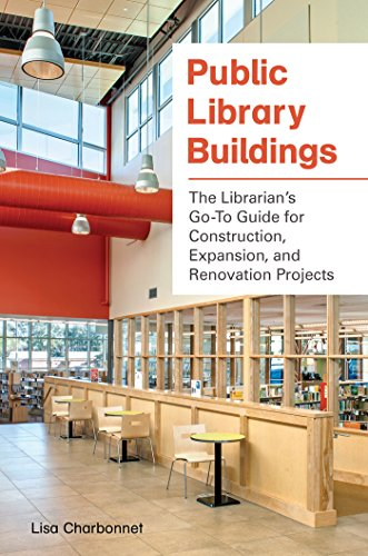 public-library-buildings-the-librarians-go-to-guide-for-construction-expansion-and-renovation-projects-the-librarians-go-to-guide-for-construction-expansion-and-renovation-projects