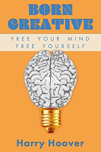 born-creative-free-your-mind-free-yourself
