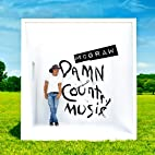 Damn Country Music [Deluxe Edition] by Tim…