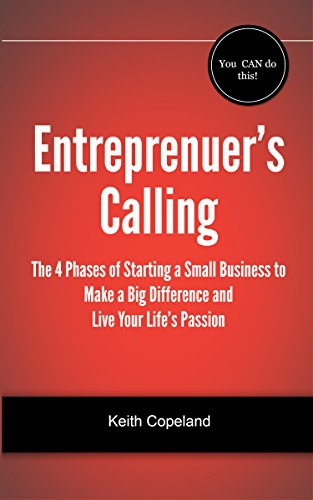 the-entrepreneurs-calling-the-four-phases-of-starting-a-small-business-to-make-a-big-difference-and-live-your-lifes-passion