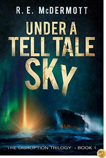 TUnder a Tell-Tale Sky: After the EMP (Disruption Trilogy Book 1)