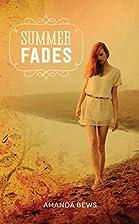 Summer Fades by Amanda Bews