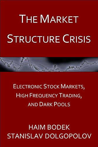 the-market-structure-crisis-electronic-stock-markets-high-frequency-trading-and-dark-pools