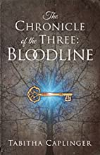 The Chronicle of the Three: Bloodline by…