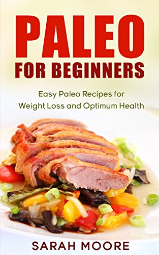 paleo-for-beginners-easy-paleo-recipes-for-weight-loss-and-optimum-health-paleo-diet-book-1