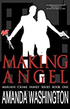 Making Angel (Mariani Crime Family, #1) by…