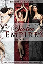 The Stolen Empire Boxed Set by Sherry D.…