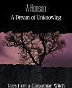 A Dream of Unknowing: Tales from a…