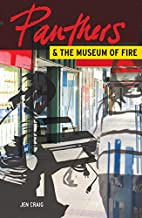 Panthers and the Museum of Fire by Jen Craig