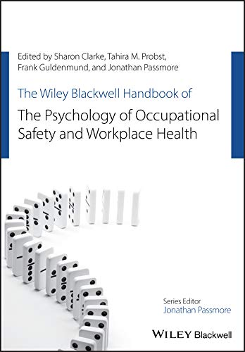 the-wiley-blackwell-handbook-of-the-psychology-of-occupational-safety-and-workplace-health-wiley-blackwell-handbooks-in-organizational-psychology