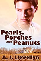 Pearls, Porches And Peanuts by A.J.…