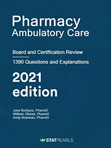 pharmacy-ambulatory-care-specialty-review-and-self-assessment-statpearls-review-series-book-317