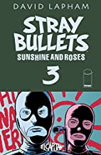 Stray Bullets: Sunshine & Roses #3 by David…