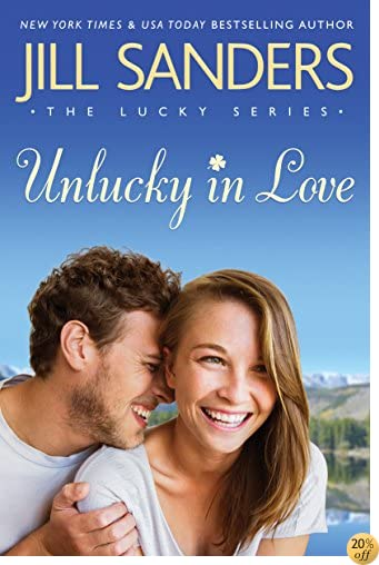 TUnlucky in Love (The Lucky Series Book 1)