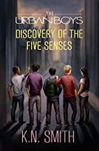 The Urban Boys: Discovery of the Five Senses…