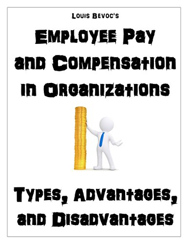 employee-pay-and-compensation-in-organizations-types-advantages-and-disadvantages
