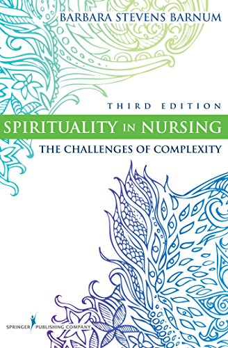 spirituality-in-nursing-the-challenges-of-complexity-third-edition-barnum-spirituality-in-nursing
