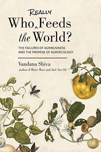 who-really-feeds-the-world-the-failures-of-agribusiness-and-the-promise-of-agroecology