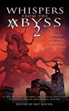 Whispers From The Abyss 2: The Horrors That…