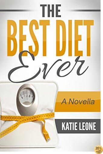 The Best Diet Ever: A Novella