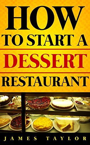 discover-the-fastest-cheapest-and-easiest-way-to-start-a-dessert-restaurant-how-to-start-a-dessert-restaurant-guide-how-to-start-a-dessert-restaurant-dessert-restaurant-business-book-book-1