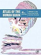 Atlas of the Human Brain by Juergen K. Mai