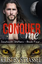 Conquer Me (Sawtooth Shifters, #4) by…
