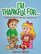 I'M THANKFUL FOR... (Books for Kids:…