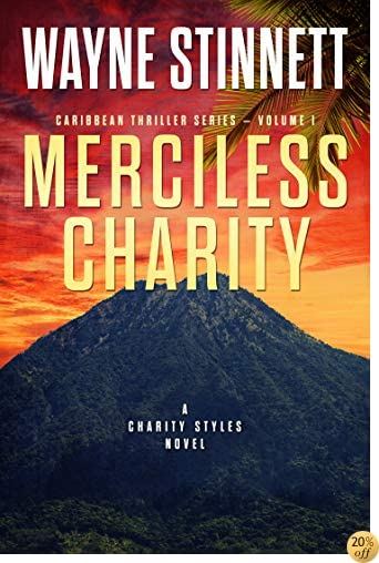 TMerciless Charity: A Charity Styles Novel (Caribbean Thriller Series Book 1)