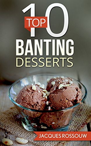 top-10-dessert-banting-recipes-banting-recipes-for-the-low-carb-lifestyle-book-5