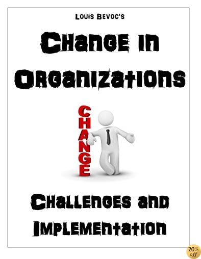 Change in Organizations: Challenges and Implementation