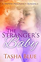 The Stranger's Baby by Tasha Blue