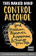 This Naked Mind: Control Alcohol: Find…