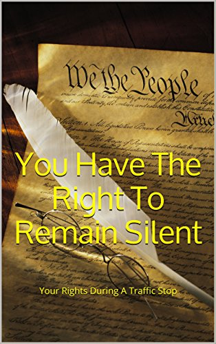 you-have-the-right-to-remain-silent-your-rights-during-a-traffic-stop