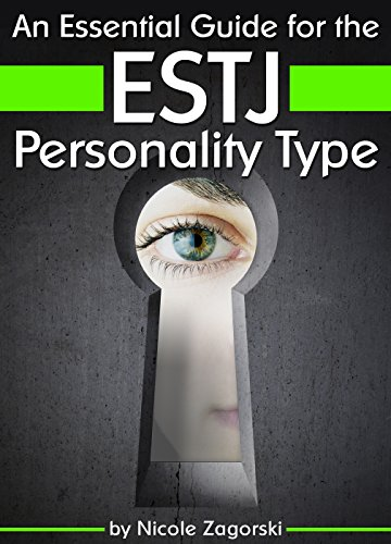 an-essential-guide-for-the-estj-personality-type-insight-into-estj-personality-traits-and-guidance-for-your-career-and-relationships-mbti-estj